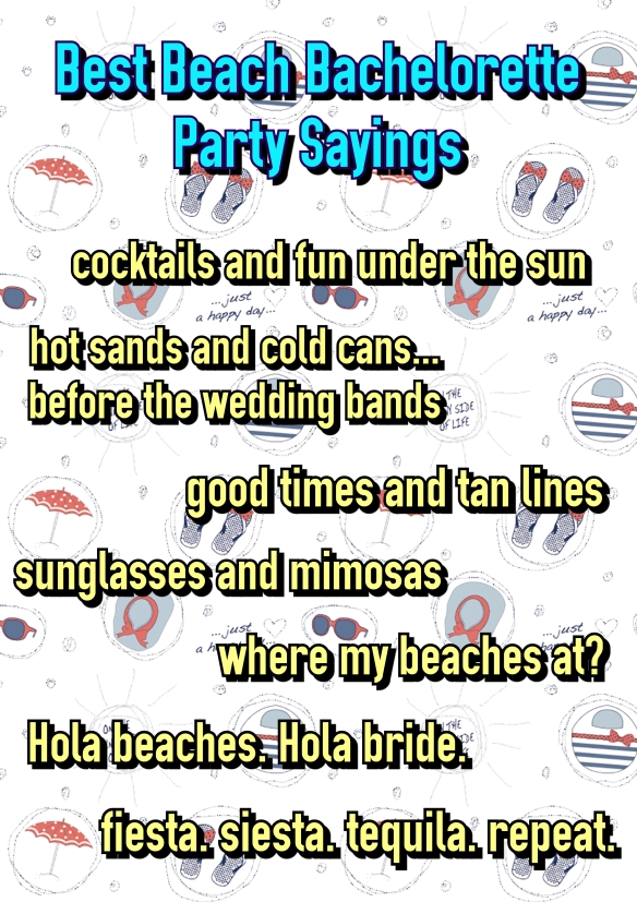 Best Beach Bachelorette Party Sayings. Good times and tan lines. Sunglasses and mimosas. Where my beaches at. Bachelorette Party Shirts. bridesmaidsconfession.com