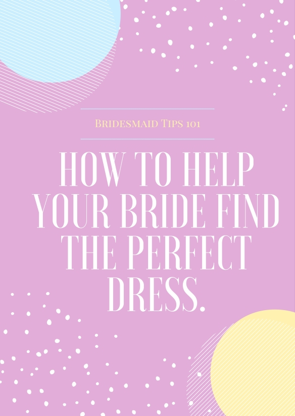 How to Help Your Bride Find the Perfect Dress.